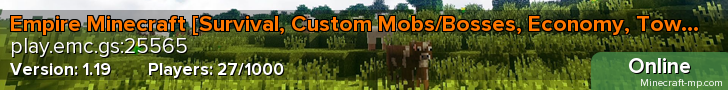 Empire Minecraft [Survival, Custom Mobs/Bosses, Economy, Town, Groups, No PVP]